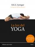 La luz del yoga. La guía básica para la práctica del yoga