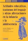 Actitudes educativas, trastornos del lenguaje y otras alteraciones en la infancia y la adolescencia.