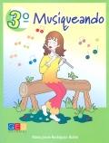 Musiqueando 3º Primaria. Material didáctico para el alumno - Libro de texto
