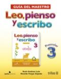 Leo, pienso y escribo, Preescolar 3: Guía del maestro. Incluye CD