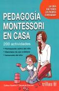 Pedagogía Montessori en casa. 200 actividades