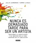 Nunca es demasiado tarde para ser un artista. Descubre la creatividad y el sentido de la vida después de la jubilación