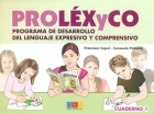 PROLÉXyCO. Programa de desarrollo del lenguaje expresivo y comprensivo. Cuaderno 1