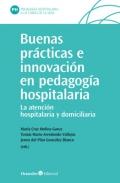Buenas prácticas e innovación en pedagogía hospitalaria La atención educativa hospitalaria y domiciliaria