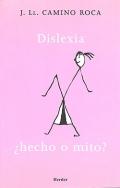 Dislexia. ¿ Hecho o mito ?