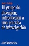 El grupo de discusión: introducción a una práctica de investigación.