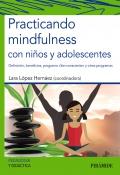 Practicando mindfulness con niños y adolescentes. Definición, beneficios, programa ser-consciente y otros programas
