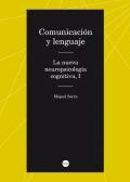 Comunicación y lenguaje. La nueva neuropsicología cognitiva, I.