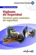 Vigilante de Seguridad. Técnicas para controles de Seguridad.