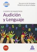 Audición y Lenguaje. Secuencia de Unidades Didácticas Desarrolladas. Cuerpo de Maestros.