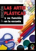 Las artes plásticas y su función en la escuela.