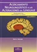 Acercamiento neurolingüístico a las alteraciones del lenguaje. Vol II.