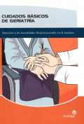 Cuidados básicos en geriatría. Atención a las necesidades biopsicosociales en el anciano.
