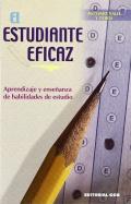 El estudiante eficaz. Aprendizaje y enseñanza de habilidades de estudio