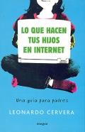 Lo que hacen tus hijos en Internet. Una guía para padres.