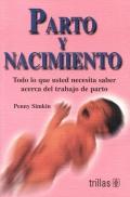 Parto y nacimiento. Todo lo que usted necesita saber acerca del trabajo del parto.